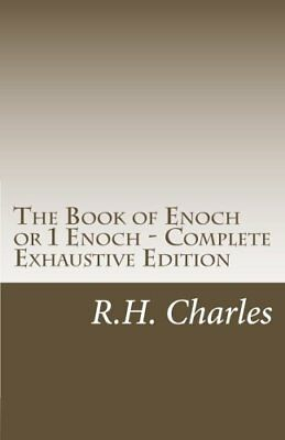 The Book of Enoch or 1 Enoch - Complete Exhaustive Edition by R.H. Charles