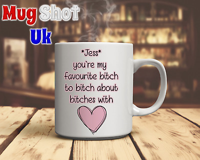 You`re my Favourite bitch Personalised Coffee Mug *Best friend gift*