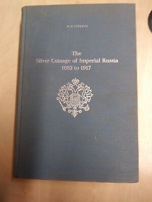 The Silver Coinage of the Imperial Russia 1682 to 1917 1ST EDITION H.M. Severin