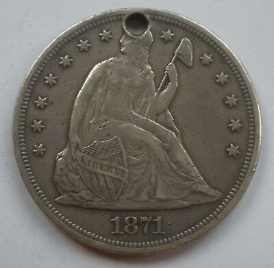 1871 $1.00 Seated Liberty Dollar Nice Xf Holed    No Reserve Auction!