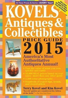 Kovels' Antiques and Collectibles Price Guide 2015: America's Most Authoritativ