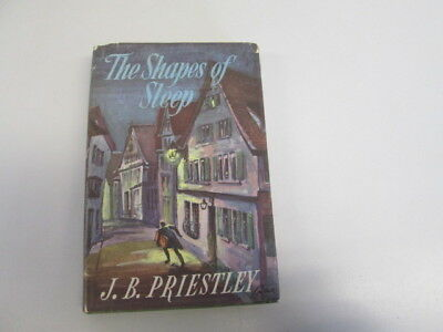 Acceptable - The Shapes of Sleep A Topical Tale - J. B. Priestley 1963-01-01 Fox