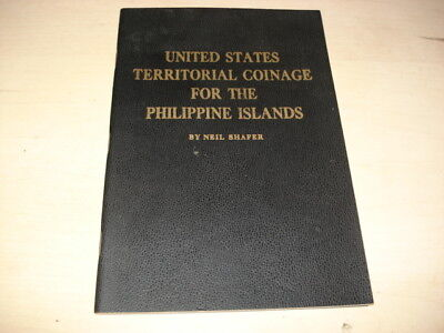 United States Territorial Coinage for the Philippine Islands by N. Shafer 1961