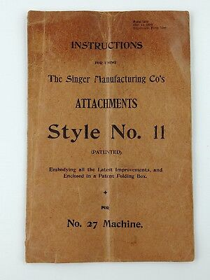 ha 1900 Singer Sewing Machine No.27 Attachments Style No. 11 Instruction Manual