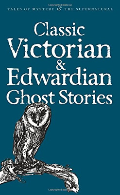 Classic Victorian & Edwardian Ghost Stories (Tales of Myste (Paperback) New Book