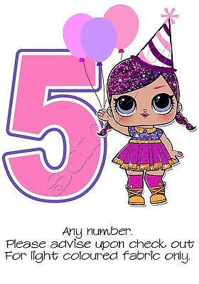 Iron on Transfer PERSONALISED BIRTHDAY ANY  NUMBER LOL DOLL surprise super bb