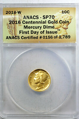 2016-W Gold Mercury Dime centennial 1/10 ANACS SP70 First Day of Issue