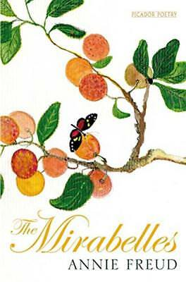 The Mirabelles - Annie Freud (Picador Poetry 2014) Poetry Used Pb Vgc