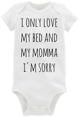 7315be5fa I Only Love My Bed And My Momma I'm Sorry Drake Onesie Gerber Carter's