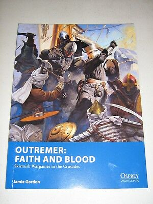 outremer faith and blood skirmish wargames in the crusades osprey wargames