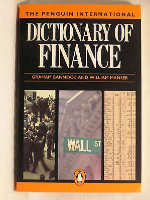 The Penguin International Dictionary of Finance Edition: Reprint, Graham Bannock