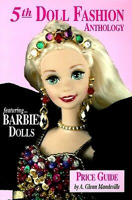 5th Doll Fashion Anthology featuring Barbie Dolls  Price Guide by G. Manderville