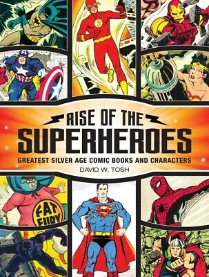 Rise Of The Superheroes Greatest Silver Age Comic Book & Characters Hardcover