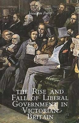 The Rise and Fall of Liberal Government in Victorian Britain-ExLibrary