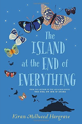 Hargrave Kiran Millwood-The Island At The End Of Everything  BOOK NEUF
