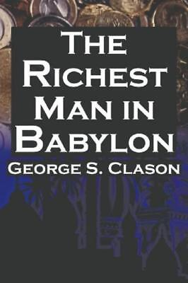 The Richest Man in Babylon: George S. Clason's Bestselling Guide to...