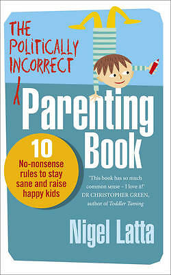 The Politically Incorrect Parenting Book-ExLibrary