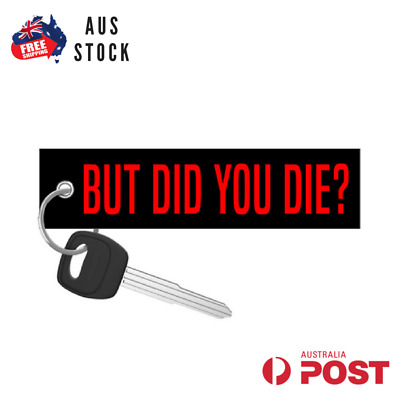 But Did You Die Jet Tag Keychain Key Ring Aus Stock Motoloot