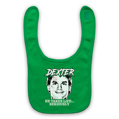 Dexter He Takes Life Seriously Serial Crime Scene Blood Baby Bib Cute Baby Gift