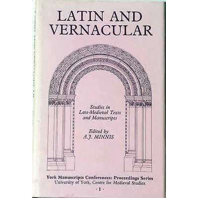 Minnis (1989) Latin and Vernacular: Studies in Late-Medieval Texts and Manusc...