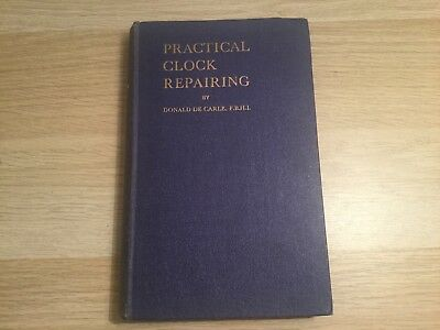 Practical Clock Repairing by Donald De Carle 1st Edition 1952 - Rare