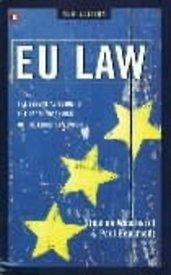 """""""VERY GOOD"""" EU Law: The Essential Guide to the Legal Workings of the European Un"""