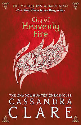 The Mortal Instruments 6: City of Heavenly Fire by Cassandra Clare-H024