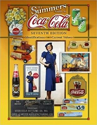 Summers Guide to Coca-Cola Seventh Edition COLLECTORS BOOK