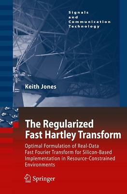 The Regularized Fast Hartley Transform Jones, Keith Signals and Communication ..