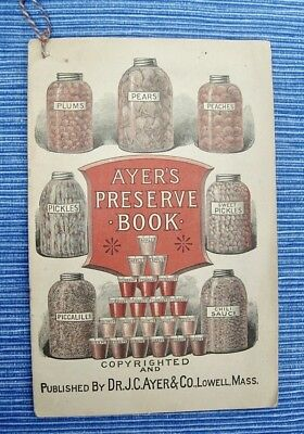 Late 1800s AYERS PRESERVE BOOK Lowell MA CANNING & PRESERVING