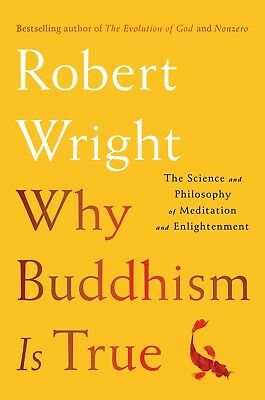 Why Buddhism Is True by Robert Wright (2018, eBooks)