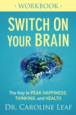 Switch On Your Brain:The Key to Peak Happiness,Thinking,and Health WORKBOOK-PDF