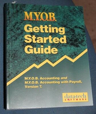 MYOB Hand-Books - Version 7, User Guide, Getting Started and Payroll