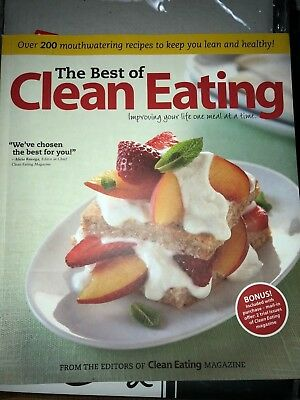 The Best of Clean Eating : Over 200 Mouthwatering Recipes to Keep You Lean