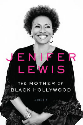 The Mother of Black Hollywood : A Memoir by Jenifer Lewis (2017, eBooks)