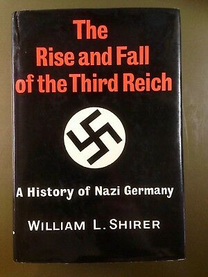 The Rise and Fall of the Third Reich William L Shirer Nazi History