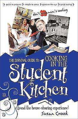 Susan Crook, The Survival Guide to Cooking in the Student Kitchen: And the House