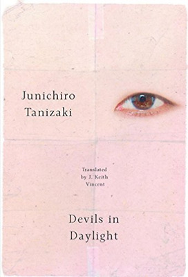 Tanizaki Junichiro/ Vincent...-Devils In Daylight  (US IMPORT)  HBOOK NEW