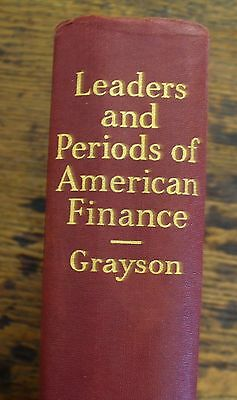 Leaders and Periods of  AMERICAN FINANCE Grayson 1932 HISTORY Free US Shipping