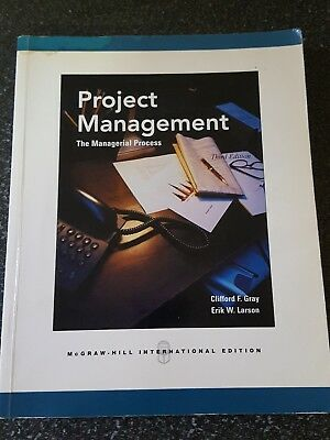 Project Management: The Managerial Process by Clifford Gray Erik Larson