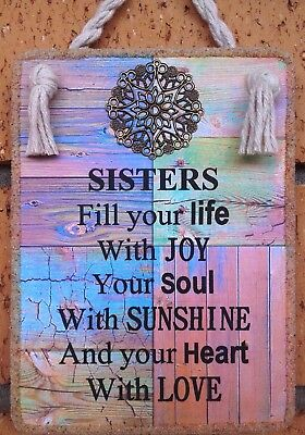 """Hand Made  Plaque """" SISTERS FILL YOUR LIFE WITH JOY """"  Inspirational Gift"""