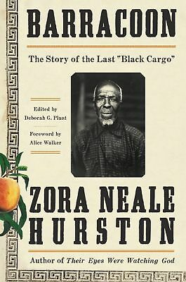 """Barracoon: The Story of the Last """"Black Cargo"""" by Zora Neale Hurston - Hardcover"""