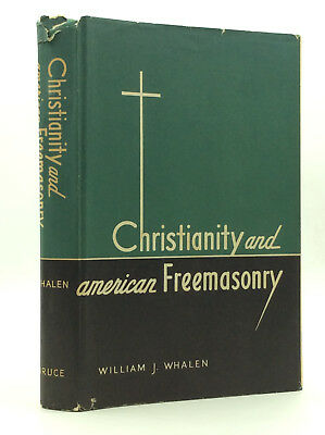 CHRISTIANITY AND AMERICAN FREEMASONRY by William J. Whalen - 1961