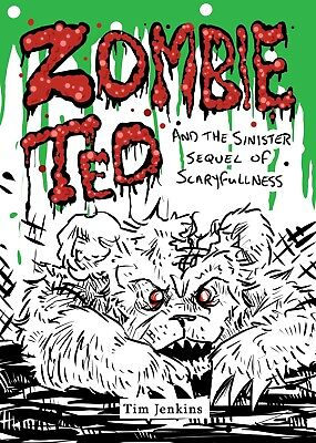 Zombie Ted & The Sinister Sequel Of Scaryfullness Horror Halloween Comic Book
