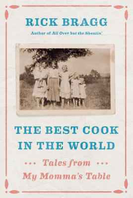 The Best Cook in the World : Tales and Recipes from My Momma's Table (eBooks)