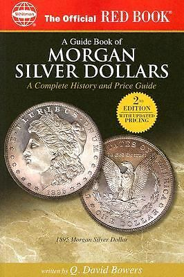 A Guide Book of Morgan Silver Dollars: A Complete History and Price Guide