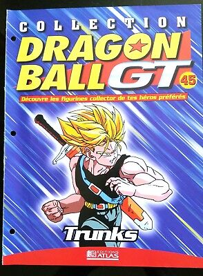 Collection Dragon Ball GT n°45 - Editions Atlas - Trunks -