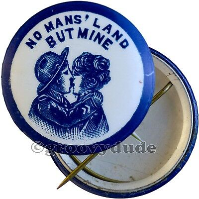 Vintage You're Lips Are No Mans' Land But Mine 1918 WWI Song Pin Pinback Button