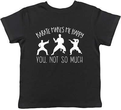 Karate makes me Happy, You not so Much Boys Girls Kids Childrens T-Shirt
