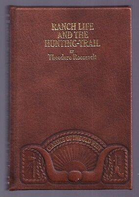 RANCH LIFE & THE HUNTING TRAIL by Teddy Roosevelt *LEATHER *CLASSICS of OLD WEST